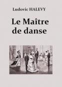 Ludovic Halévy: Le Maître de danse