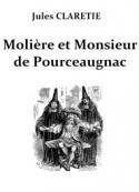Jules Claretie: Molière et Monsieur de Pourceaugnac