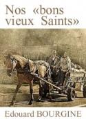 Edouard Bourgine: Nos bons vieux Saints