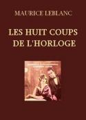 Maurice Leblanc:  Les Huit Coups de l'horloge