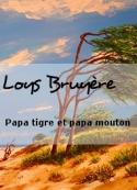 Loys Bruyère: Papa tigre et papa mouton
