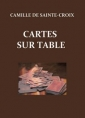Camille sainte ­­croix: Cartes sur table