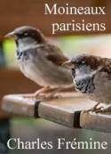 Charles Frémine: Moineaux parisiens