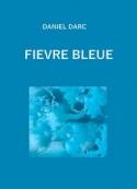 Daniel  Darc: Fièvre bleue