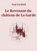 Paul Lacroix: Le Revenant du château de La Garde