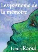 Louis Raoul: Les prénoms de la mémoire