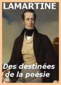 Alphonse de Lamartine: Des destinées de la poésie