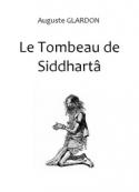 Auguste Glardon: Le Tombeau de Siddhartâ