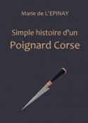 Marie de L'Epinay : Simple histoire d'un poignard corse