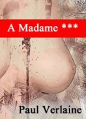 paul verlaine: A Madame