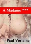 paul verlaine: A Madame