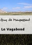 Guy de Maupassant: Le Vagabond