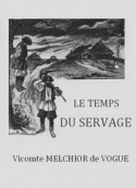 Eugène-Melchior de  Vogüé: Le Temps du servage