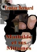 Tristan Bernard: Mathilde et ses Mitaines