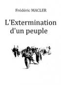 Frédéric Macler: L'Extermination d'un peuple