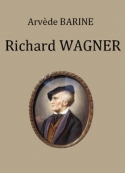Arvède Barine: Richard Wagner