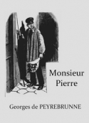 Georges de Peyrebrune: Monsieur PIerre