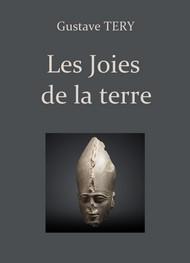 Gustave Téry - Les Joies de la terre