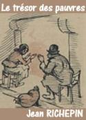 Jean Richepin: Le trésor des pauvres