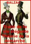 Honoré de Balzac: Le Traité de la vie élégante suivi de la Théorie de la démarche
