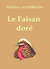 Illustration: Le Faisan doré - Philibert Audebrand