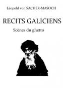 Léopold von Sacher-Masoch: Récits galiciens, scènes du ghetto