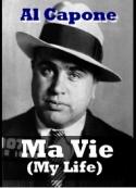 Al Capone: Ma Vie ( My Life)