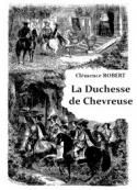 Clémence Robert: La Duchesse de Chevreuse