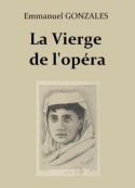 Emmanuel Gonzales: La Vierge de l'opéra