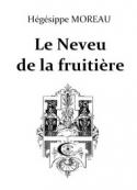 Hégésippe Moreau:  Le Neveu de la Fruitière