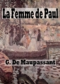Guy  de Maupassant: la femme de paul (version2)