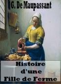 Guy  de Maupassant : histoire d'une fille de ferme (version 2)