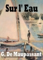 Guy  de Maupassant : sur l'eau (version2)