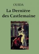 Ouida: La Dernière des Castlemaine