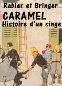 Rabier et bringer: Caramel, histoire d'un singe