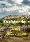 Fustel De coulanges: La cité antique