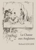 Richard Lesclide: La Chasse aux anglaises