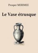 Prosper Mérimée: Le Vase étrusque