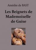 Amédée de  Bast: Les Beignets de Mademoiselle de Guise