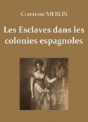 Comtesse Merlin: Les Esclaves dans les colonies espagnoles