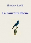 Théodore Pavie: La fauvette bleue
