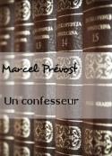 Marcel Prévost : Un confesseur