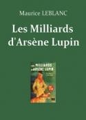 Maurice Leblanc: Les Milliards d'Arsène Lupin