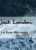 Jack London: Le loup des mers