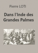 Pierre Loti: Dans l'Inde des Grandes Palmes