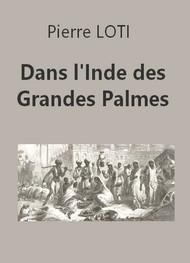 Pierre Loti - Dans l'Inde des Grandes Palmes
