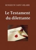 Eugène Rosseeuw Saint-Hilaire: Le Testament du dilettante