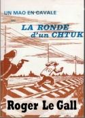 Roger Le gall: Un Mao en Cavale ou la Ronde d'un Chtuk