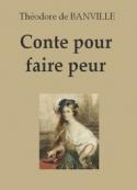 Théodore de Banville: Conte pour faire peur
