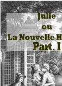 Jean jacques Rousseau : la nouvelle héloïse (1) (livres 1 à 3)